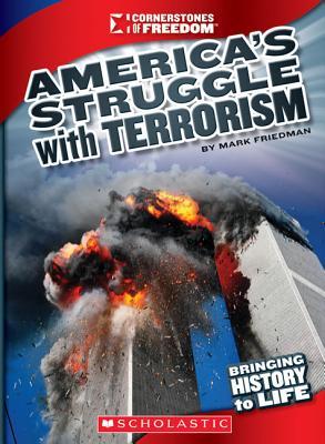 America's Struggle with Terrorism By Friedman, Mark