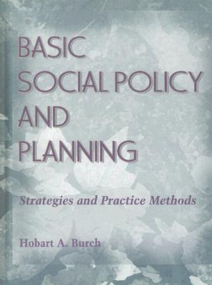 Basic Social Policy and Planning By Burch, Hobart A.